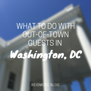 what to do hosting guests dc_reidmore